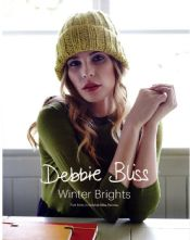 Debbie Bliss Winter Brights Collection of 5 Designs for Super Chunky Paloma Yarn